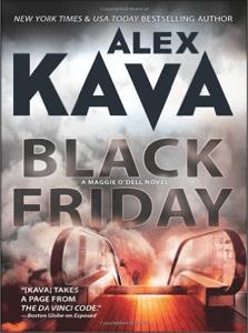 Black Friday   ALEX KAVA   Book 7 in the Maggie O'Dell Series