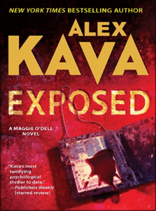 Exposed   ALEX KAVA   Book 6 in the Maggie O'Dell Series
