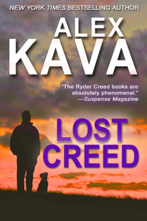 Lost Creed   Book 4 Ryder Creed K-9 Mystery series   Alex Kava